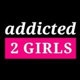 Addicted 2 Girls